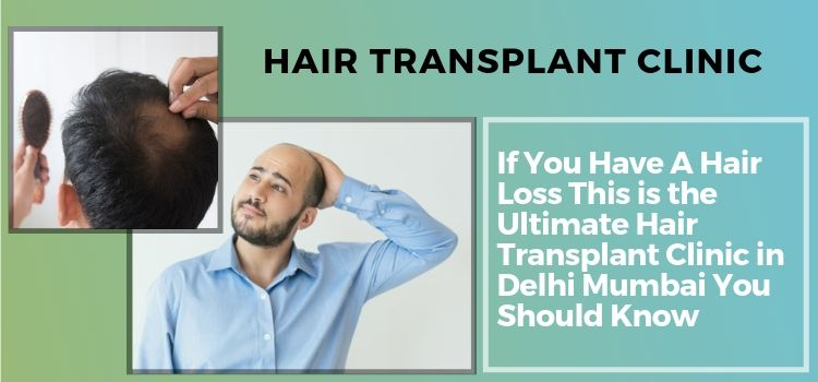 22 Best Hair Transplant In Delhi and Mumbai For Unparallel Cost ?